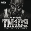 Young Jeezy - Tm:103 hustlerz ambition