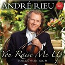 André Rieu - You raise me up - songs for mum
