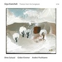 Andrei Pushkarev / Dino Saluzzi / Gidon Kremer / Giya Kancheli - Themes from the songbook