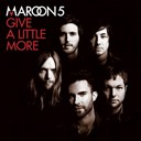 Maroon 5 - Give a little more