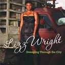 Lizz Wright - Sweeping through the city