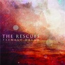 The Rescues - Teenage dream