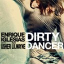 Enrique Iglesias / Lil Wayne / Usher - Dirty dancer