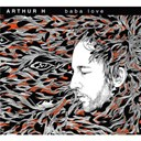 Arthur H - Baba love