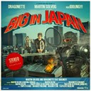 Dragonette / Idoling!!! / Martin Solveig - Big in japan