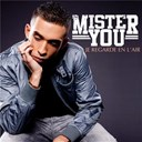 Mister You - J'regarde en l'air