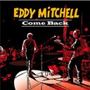 Eddy Mitchell - Come back