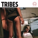 Tribes - When my day comes