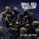 Primal Rock Rebellion - No place like home