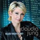 Claudia Jung - Alles nach plan?