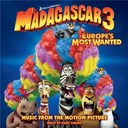 Chris Rock / Danny Jacobs / Frances Mcdormand / Hans Zimmer / Katy Perry / Peter Asher / The Capitols - Madagascar 3: europe's most wanted (music from the motion picture)