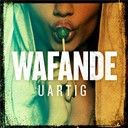 Wafande - Uartig