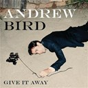 Andrew Bird - Give it away ep