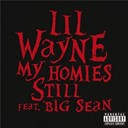 Lil Wayne - My homies still