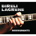 Bir&eacute;li Lagr&egrave;ne - Mouvements