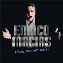 Enrico Macias - Venez tous mes amis !