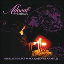 Anonymous / Jan Garbarek / Queen Of Apostles Benedictines Of Mary / Traditional - Advent at ephesus