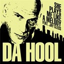 Da Hool - She plays me like a melody