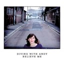 Diving With Andy - Believe me