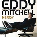 Eddy Mitchell - Héros