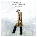 Manuel Armstrong - Big bang