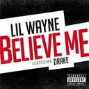 Lil Wayne - Believe me
