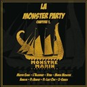 Amalya / Dj Arafat / Dj Last One / L'algérino / Marin Monster / Vitaa / X-Gangs / Yalatif Beatz - La Monster Party - Chapitre 1