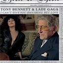 Lady Gaga / Tony Bennett - I can't give you anything but love