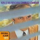 Charles Aznavour - Non, je n'ai rien oublié - original album 1971