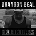 Brandon Beal - Side bitch issues