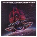 Graham Central Station / Larry Graham - My radio sure sounds good to me