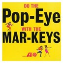 The Mar-Keys - Do the pop-eye