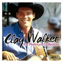 Clay Walker - The platinum collection