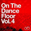 Debbie Gibson / Kleeer / Michael Watford / Nancy Martinez / Pajama Party / Poe / Sheik Duncan / Sister Sledge / Steve Arrington / Sweet Sensation / Ten City - Atlantic 60th: On The Dance Floor Vol. 4