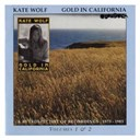 Kate Wolf - Gold in california: a retrospective of recordings 1975-1985