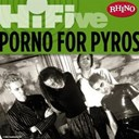 Porno For Pyros - Rhino hi-five: porno for pyros