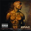 Tupac Shakur (2 Pac) - Until the end of time
