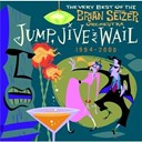 Brian Setzer - Jump, Jive An' Wail: The Very Best Of The Brian Setzer Orchestra (1994-2000)