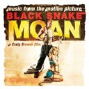 Compilation - Black Snake Moan: Original Motion Picture Soundtrack