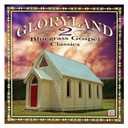 Claire Lynch / Cliff Waldron / Country Gentlemen / Gloryland 2: Bluegrass Gospel Classics / J.d. Crowe / Jim & Jesse / Kenny & Amanda Smith Band / Larry Sparks / Lilly Brothers & Don Stover / Lost & Found / Mac Wiseman / Marshall Family / Ralph Stanley / Rhonda Vincent / Saul Williams / The Clinch Mountain Boys / The Forbes Family / The Front Porch String Band / The Kentucky Mountain Boys / The Seldom Scene / The Stanley Brothers / The Victory Trio - Gloryland 2: bluegrass gospel classics