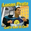 Lucas Prata - Lets get it on
