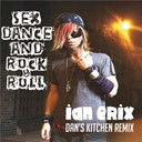 Ian Erix - Sex, dance and rock & roll (lose it) (dan's kitchen remix)