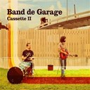 Band De Garage - Cassette ii