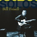 Bill Frisell - Solos - the jazz sessions