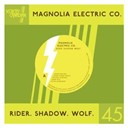 Magnolia Electric Co. - Rider.shadow.wolf. b/w josephine
