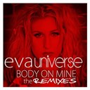 Eva - Body on mine (the remixes)