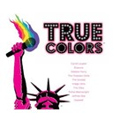 Cazwell / Cyndi Lauper / Debbie Harry / Erasure / Gossip / Indigo Girls / Jeffree Star / Rufus Wainwright / The Cliks / The Dresden Dolls - True colors (soundtrack to the logo documentary)