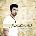 Jason Allen Rich - A Beautiful Life