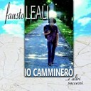 Fausto Leali - Io camminer&ograve;...e altri successi
