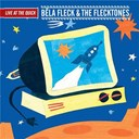 Bela Fleck / The Flecktones - Live at the quick